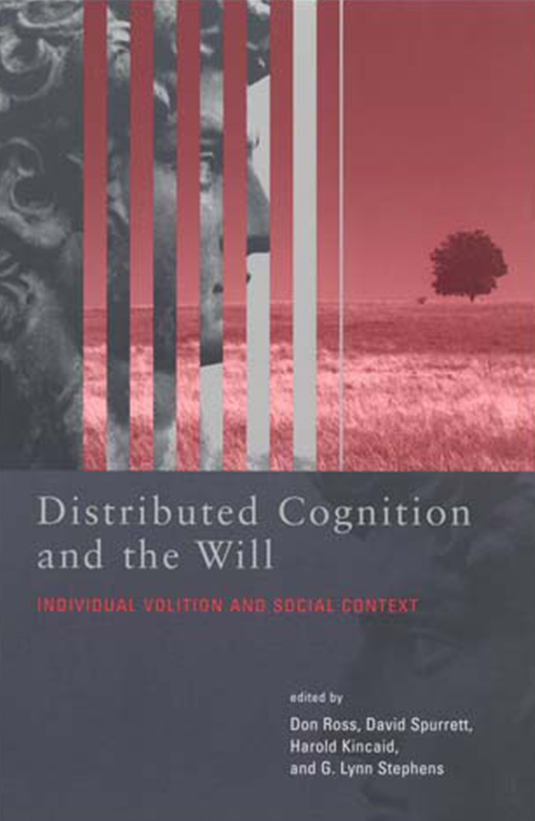 Distributed Cognition and The Will Individual Volition and Social Context