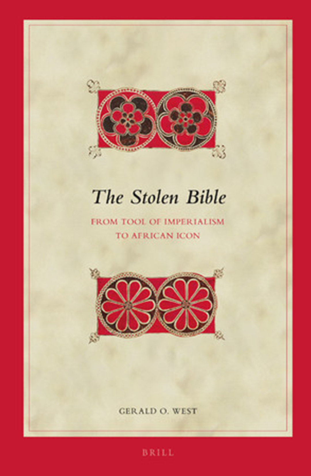 The Stolen Bible From Instrument of Imperialism to African Icon